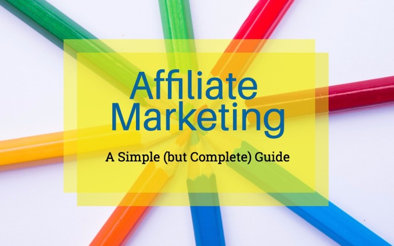Affiliate Marketing: The Definitive Guide (for 2018)