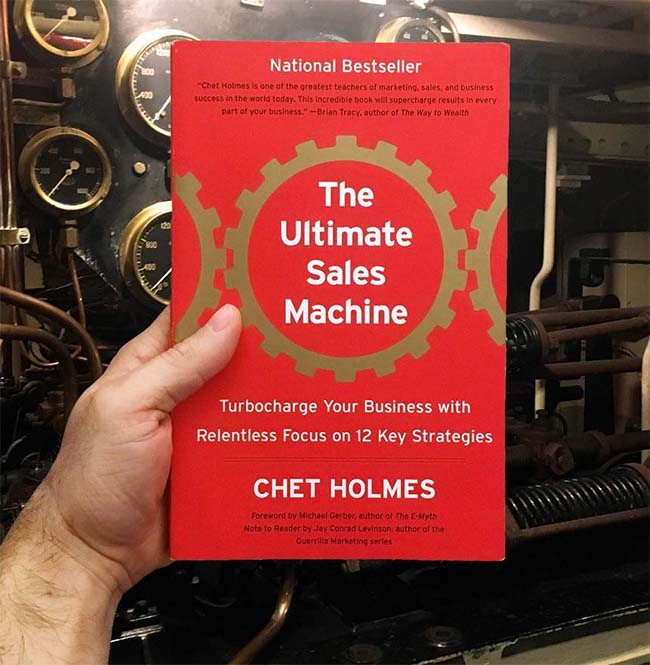 The Ultimate Sales Machine - Turbocharge Your Business with Relentless Focus on 12 Key Strategies by Chet Holmes