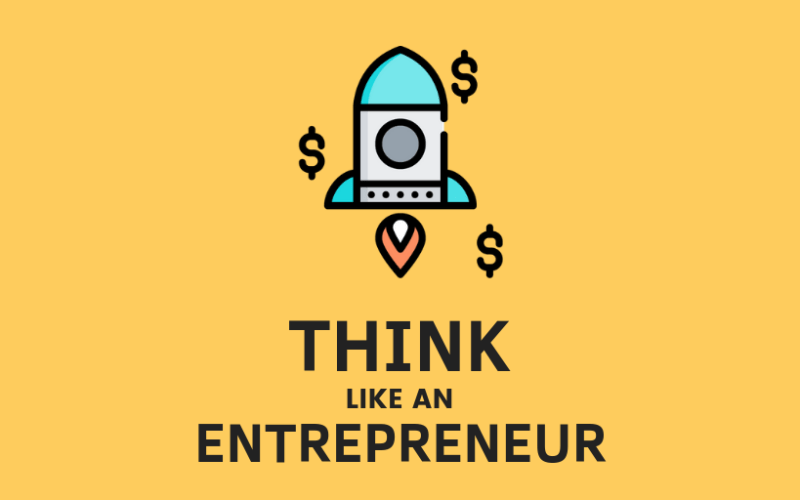 Entrepreneurial Mindset: How to Think (and Act) Like an Entrepreneur