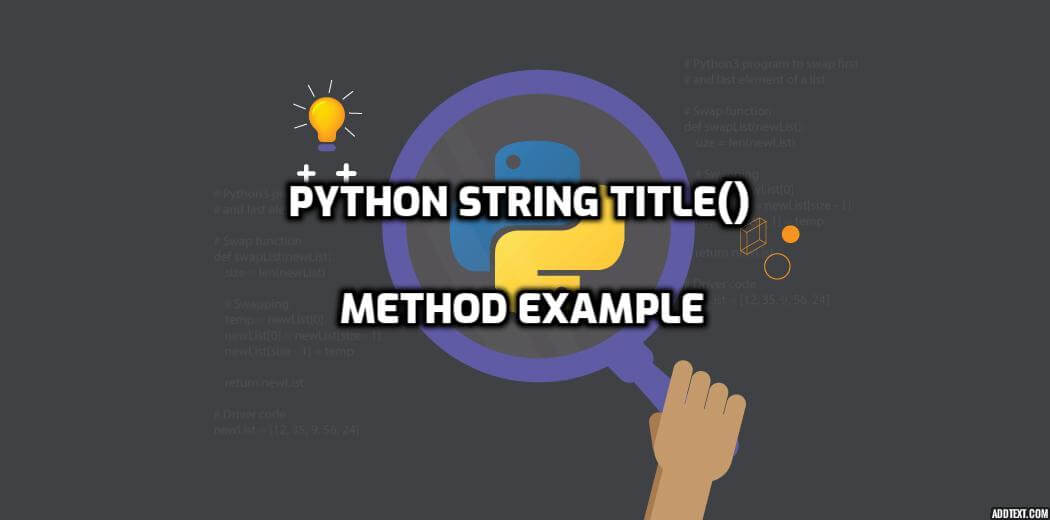 See the urls & multipage. Python String Title() Method Example