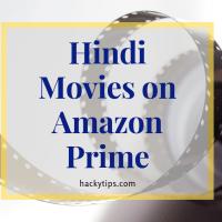 Ultimate(latest) Hindi Movies on Amazon Prime