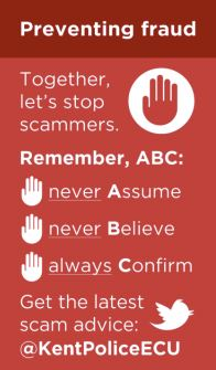 Preventing fraud - Remember ABC: Never Assume, Never Believe, Always Confirm