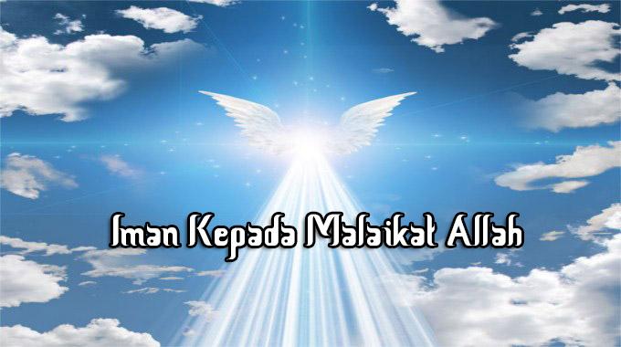 Iman kepada malaikat allah