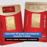 Cara Beli 10 gram emas bayar ansuran bulanan