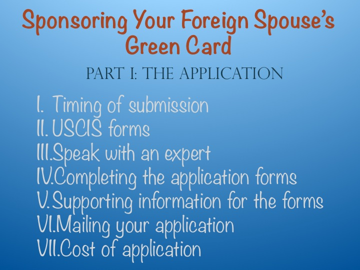 Sponsoring Your Foreign Spouses Green Card The Application