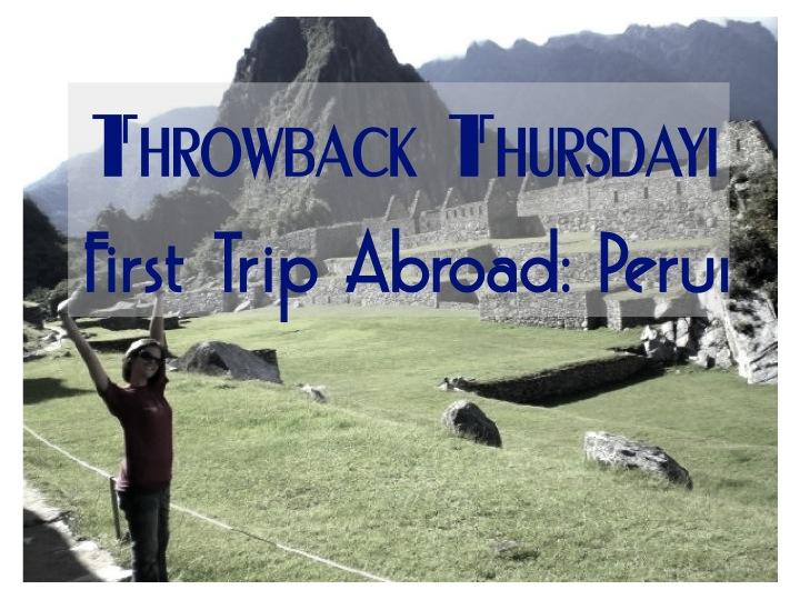 First Trip Abroad Peru