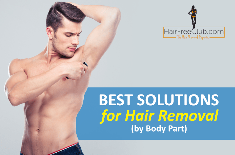 Best solutions for hair removal by body part