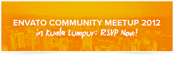 envato-community-meetup-2012-in-kuala-lumpur-rsvp-now/