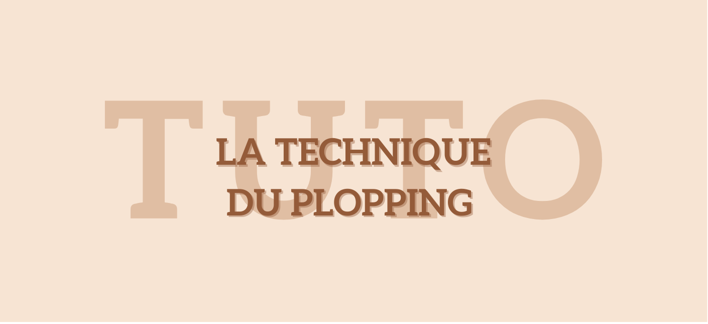 Le Plopping, la technique pour des boucles rebondies.