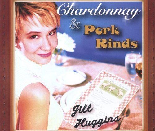 s l500 1 - Jill Huggins - Chardonnay & Pork Rinds CD