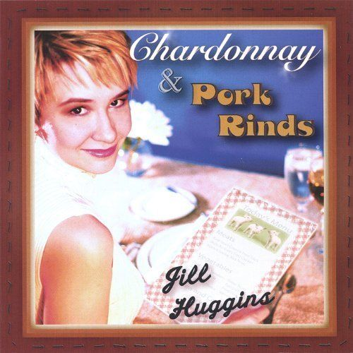 s l500 1 - Jill Huggins - Chardonnay & Pork Rinds CD