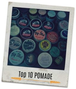 Top 10 Pomade You Should Be Using (2018 Version)