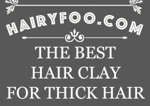 The 5 Best Hair Clay For Thick Hair You Need To be Using 1