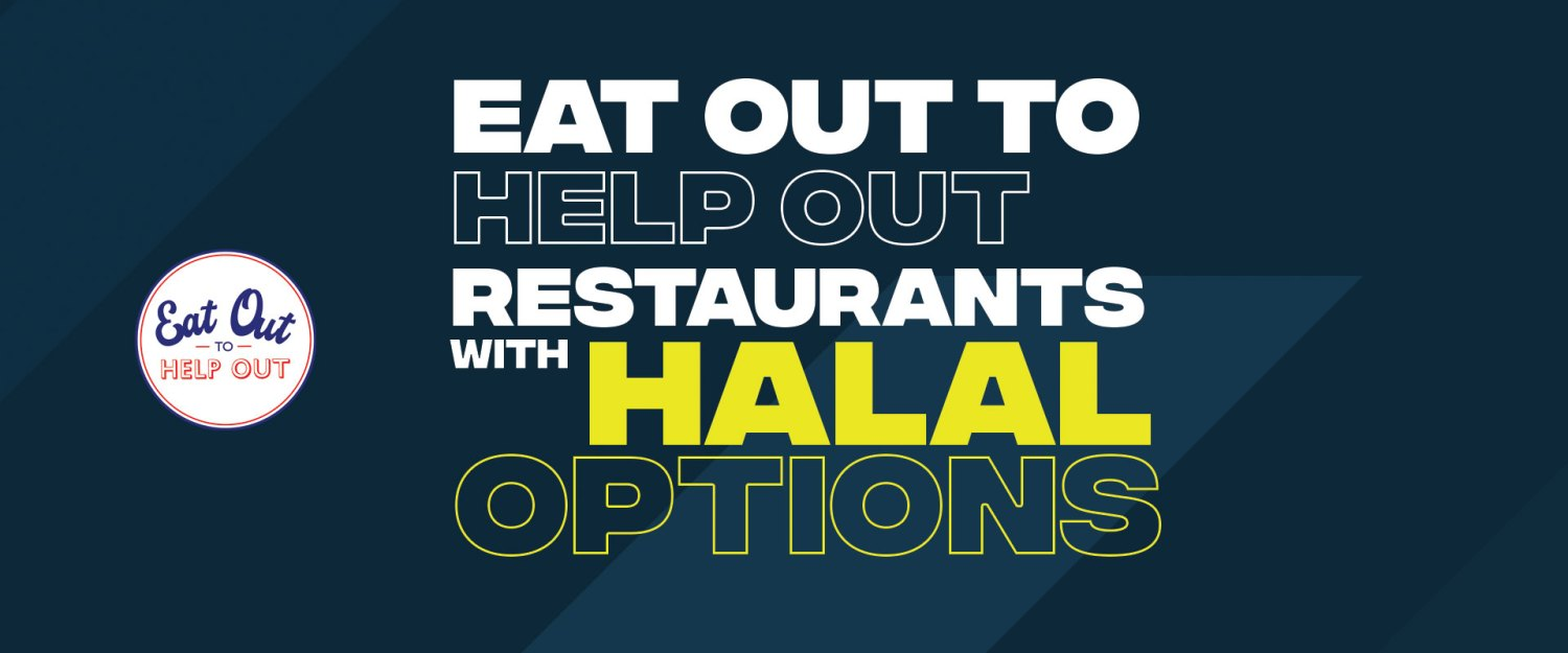 Eat Out To Help Out Restaurants September Halal Food Guy