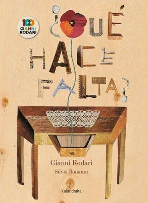 """¿Qué hace falta?"" de Gianni Rodari"