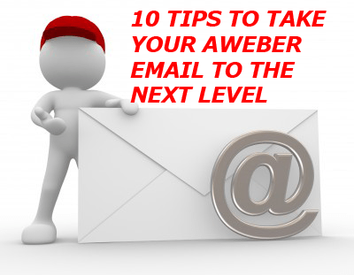AWeber Tips - Take Your email to the next level
