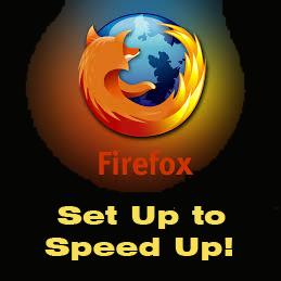 Firefox setup - Speed up Tip