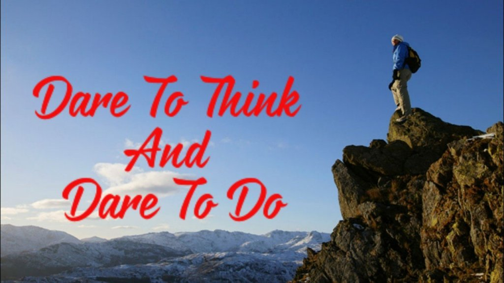 Dare to Think And Dare To Do 3