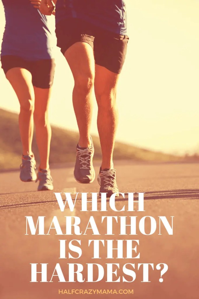 which marathon is the hardest?