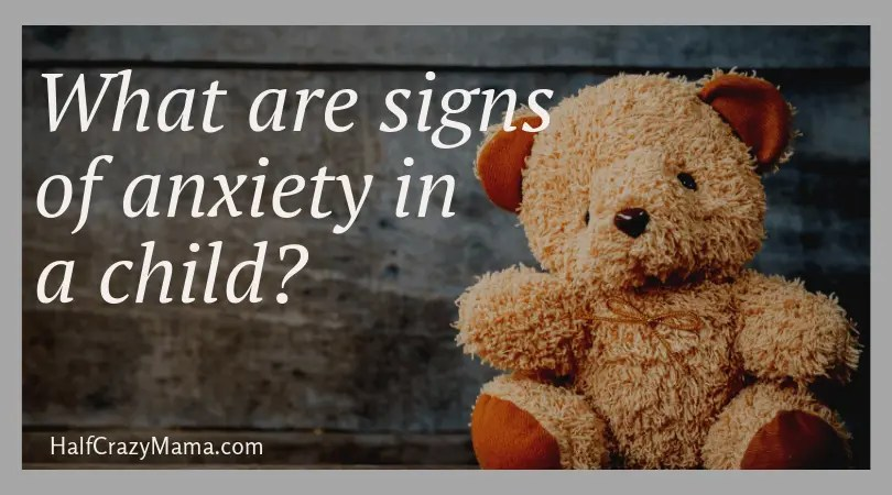 teddy bear with post about anxiety in child