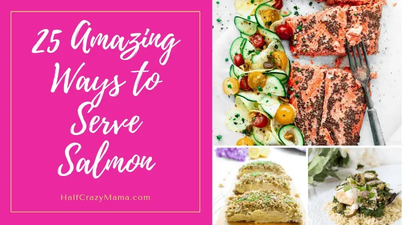 25 Amazing Ways to Serve Salmon