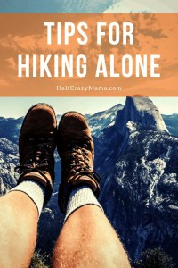Tips for hiking alone. Hiking boats and half dome.