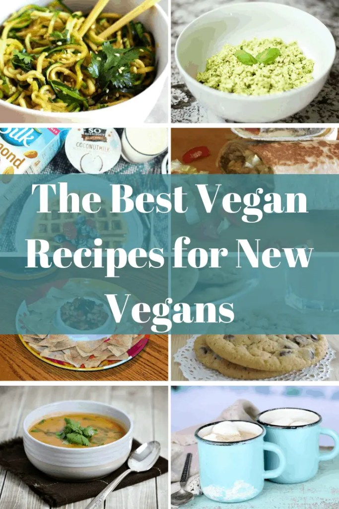 The Best Vegan Recipes for New Vegans