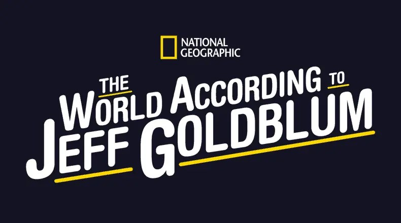 National Geographic Jeff Goldblum show on Disney +