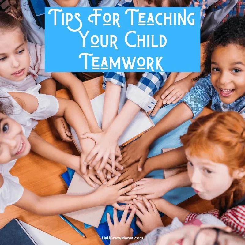 TIPS FOR TEACHING TEAMWORK