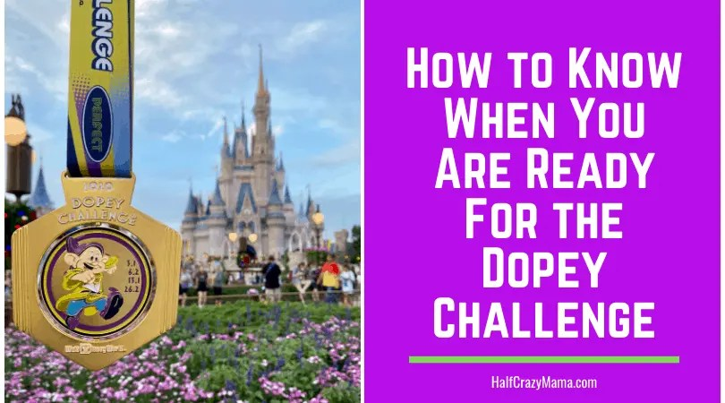How to Know When You Are Ready For the Dopey Challenge