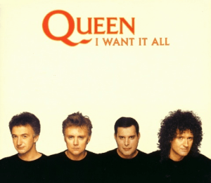 Queen: I Want It All