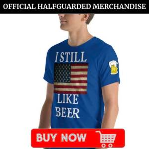 I Still Like Beer T Shirt Ad