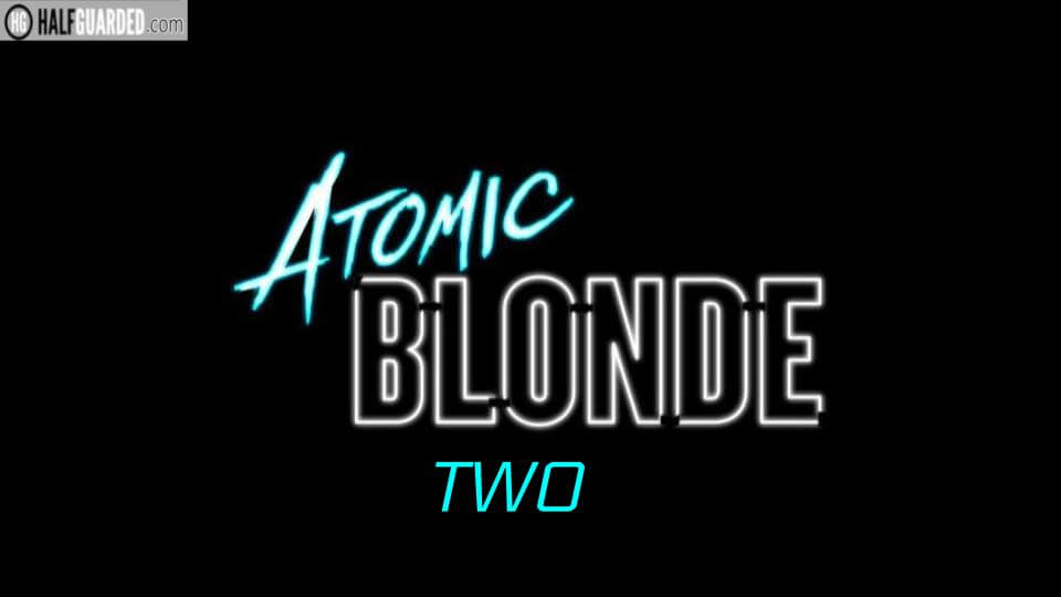 Atomic Blonde 2 (2020) Cast, Plot, Rumors, and release date News for the Atomic Blonde Sequel