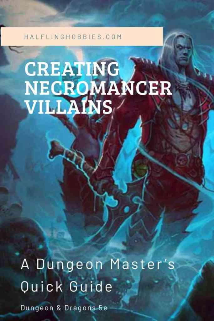 Quick Guide to Creating Necromancer Villains – Halfling Hobbies