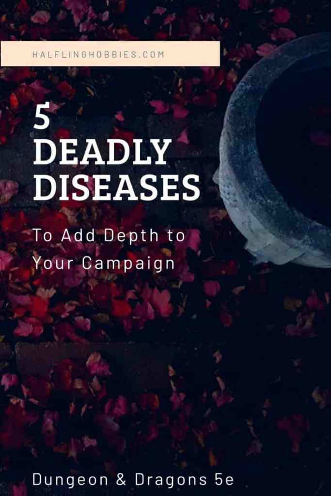 5 Deadly Diseases for Your Campaign in D&D 5e – Halfling