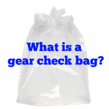what is a gear check bag
