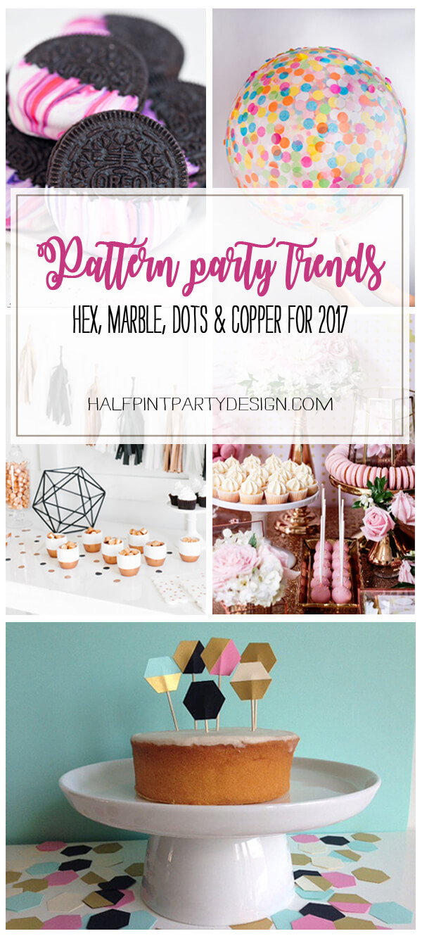 Pattern party trend for 2017: No theme party using pattern. Hex, marble, dot, and copper | Halfpint Design - Trend Spotting, color trends, party trends