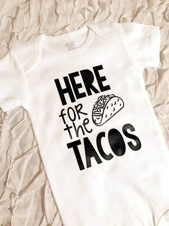 "Host a Fabulous Fiesta for Cinco de Mayo | Halfpint Design - ""Here for the tacos"" onesie for your little one's first Cinco de Mayo or any fiesta! Baby will be the life of the party. But let's be honest...isn't everyone here for the tacos?"