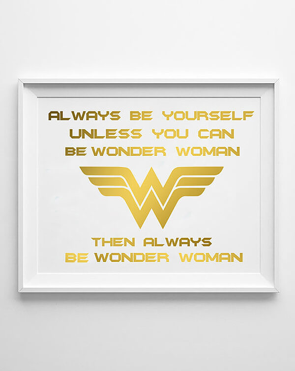 Always be Yourself, unless you can be Wonder Woman, then always be Wonder Woman. Classy Wonder Woman Birthday Party Decor | Halfpint Design