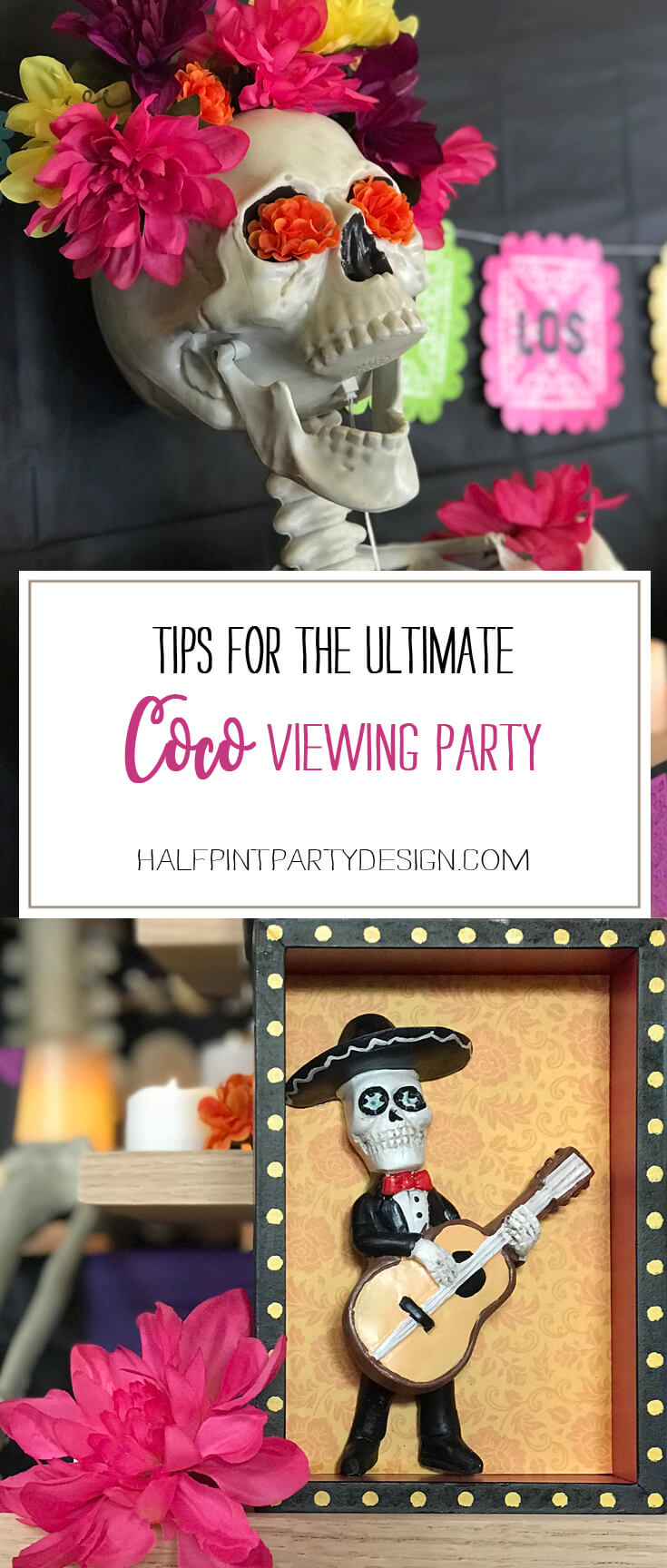 Are you getting ready for the Disney Pixar release of Coco like I am? Don't stash all your Halloween decor just yet. Save a few things for hosting the Ultimate Coco Movie Party! Coco Viewing Party Tips at Halfpint Design. Day of the Dead Party, Dia de los Muertos, Coco birthday party
