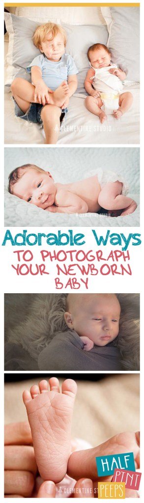 Adorable Ways To Photograph Your Newborn Baby