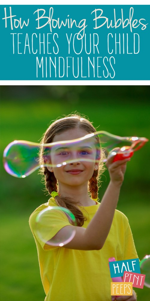 Blowing Bubbles Teaches Your Child mindfulness | benefits of blowing bubbles | education | kid stuff | mindfulness | parenting