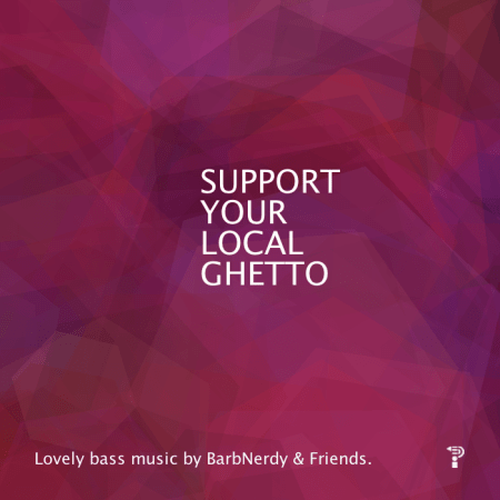 Flyer: Support Your Local Ghetto