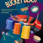 Bucket Blast Play Along Activities For Bucket Drums And Classroom Percussion Hal Leonard Online