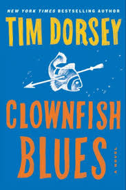 MAESTRO OF MAYHEM TIM DORSEY CLOWNFISH BLUES