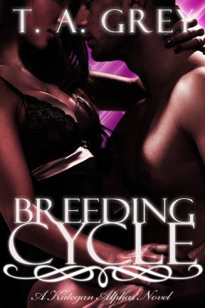 http://www.amazon.com/Breeding-Cycle-Kategan-Alphas-ebook/dp/B0058OJ8AG/ref=la_B0055EVG5Y_1_17?s=books&ie=UTF8&qid=1379096380&sr=1-17