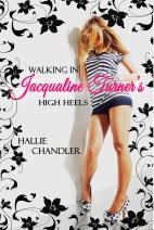 Walking In Jacqualine Turner's High Heels