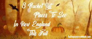 8 Bucket List Places To See In New England This Fall