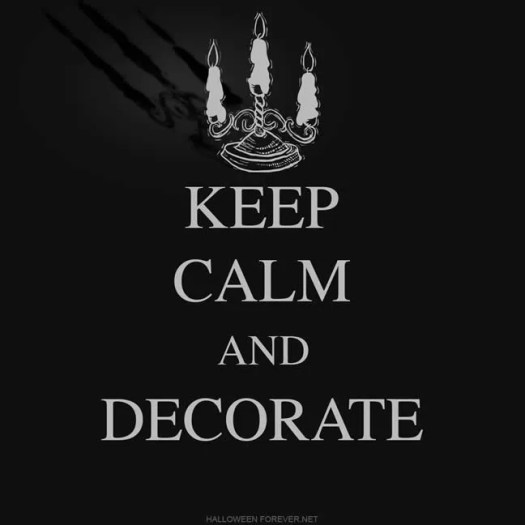 Keep Calm and Decorate Halloween