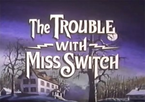 The Trouble with Miss Switch (1980)(TV)